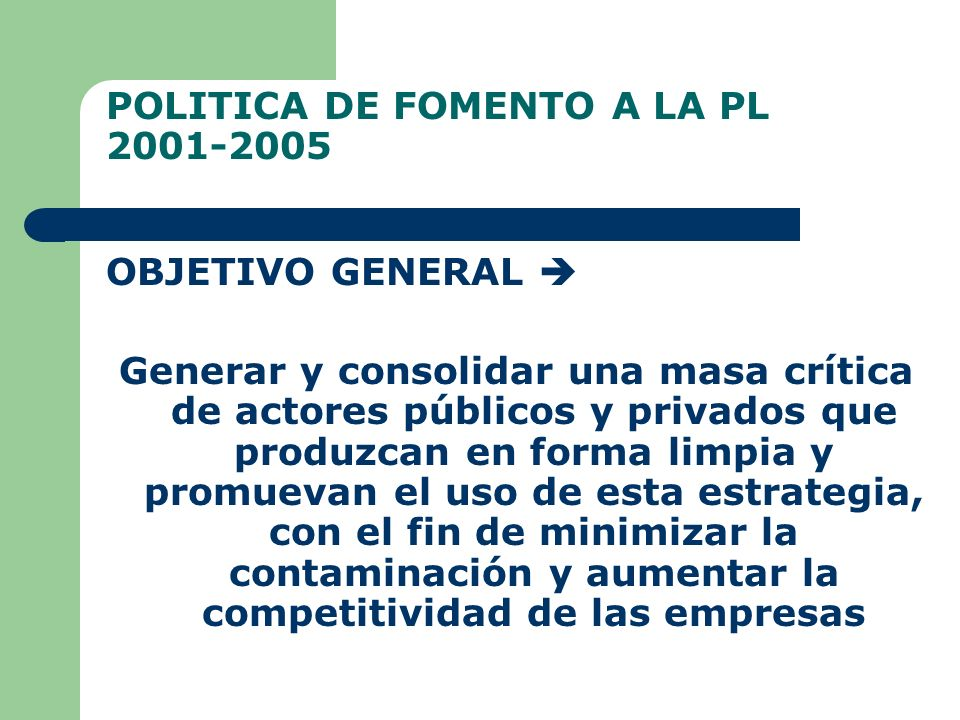 POLITICA DE FOMENTO A LA PL 2001-2005