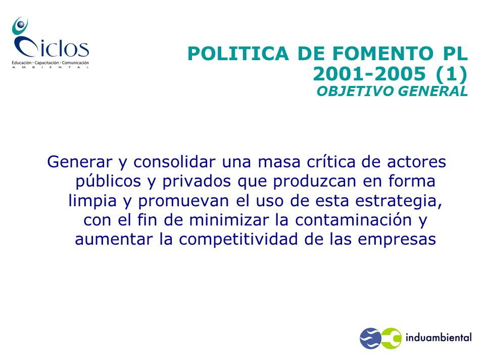POLITICA DE FOMENTO PL 2001-2005 (1) OBJETIVO GENERAL