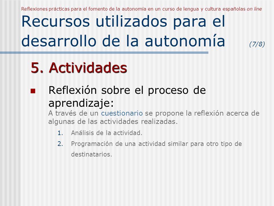 Reflexiones prácticas para el fomento de la autonomía en un curso de lengua y cultura españolas on line Recursos utilizados para el desarrollo de la autonomía (7/8)