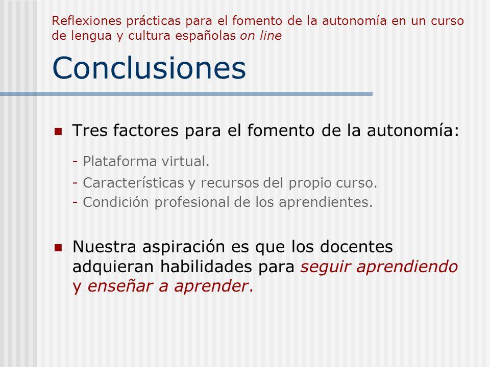 - Plataforma virtual. Tres factores para el fomento de la autonomía:
