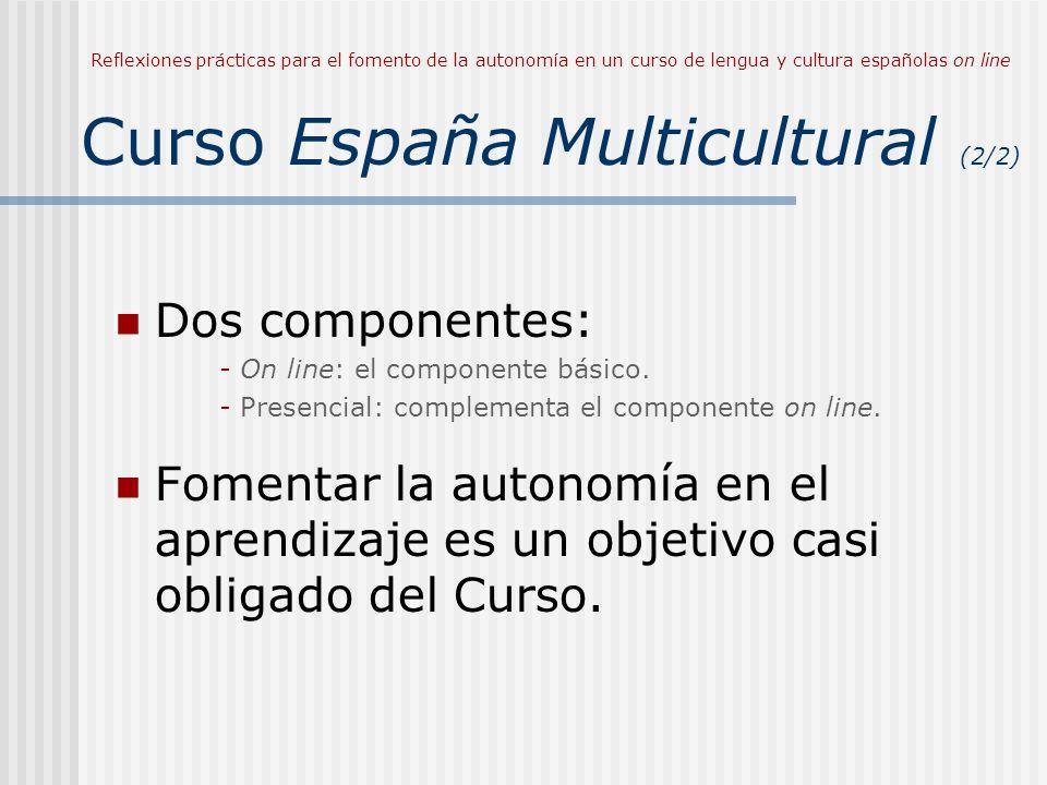 Reflexiones prácticas para el fomento de la autonomía en un curso de lengua y cultura españolas on line Curso España Multicultural (2/2)