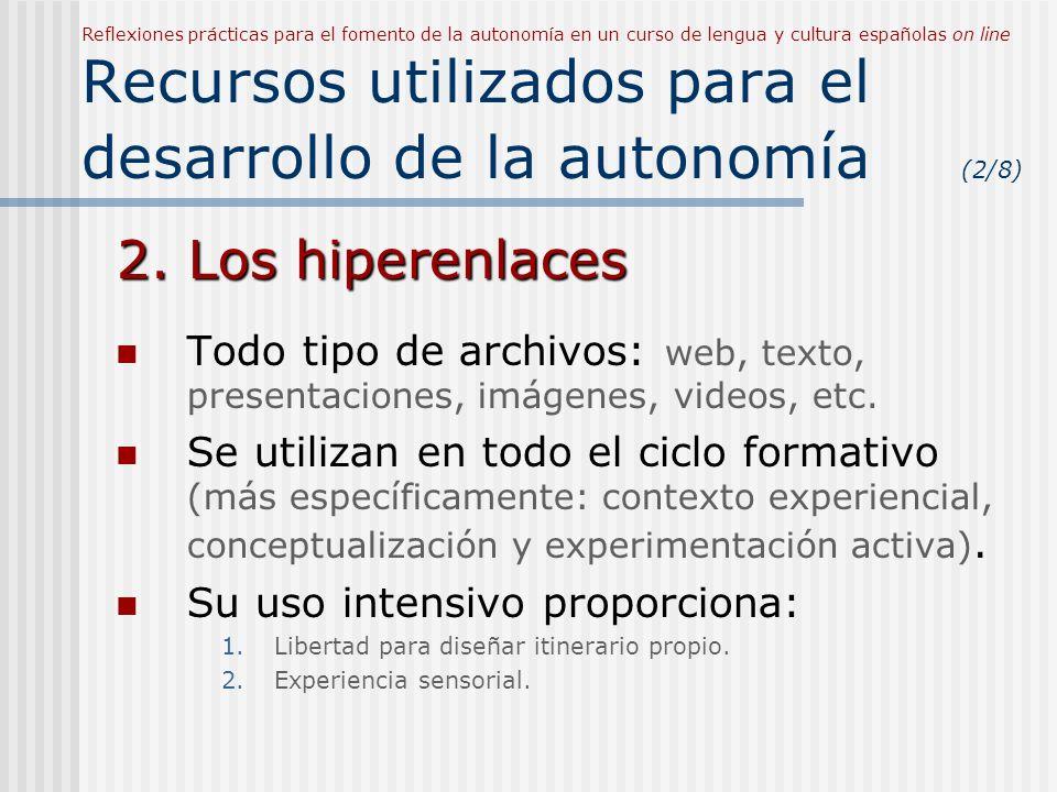 Reflexiones prácticas para el fomento de la autonomía en un curso de lengua y cultura españolas on line Recursos utilizados para el desarrollo de la autonomía (2/8)