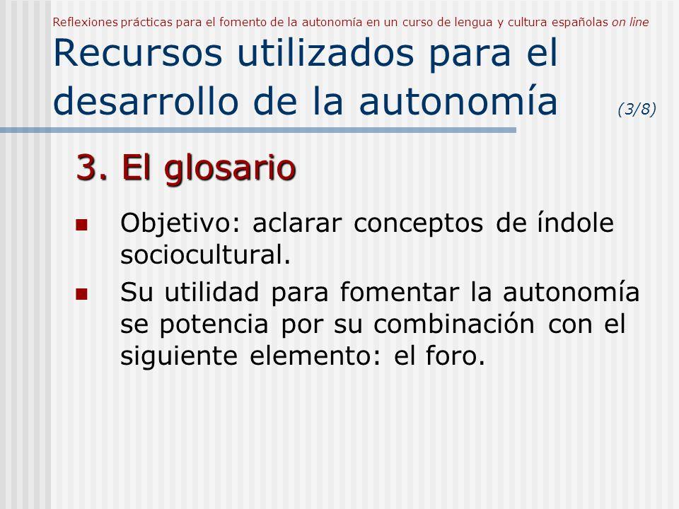 3. El glosario Objetivo: aclarar conceptos de índole sociocultural.