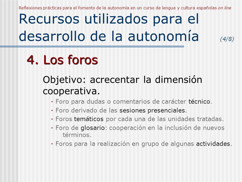 4. Los foros Objetivo: acrecentar la dimensión cooperativa.