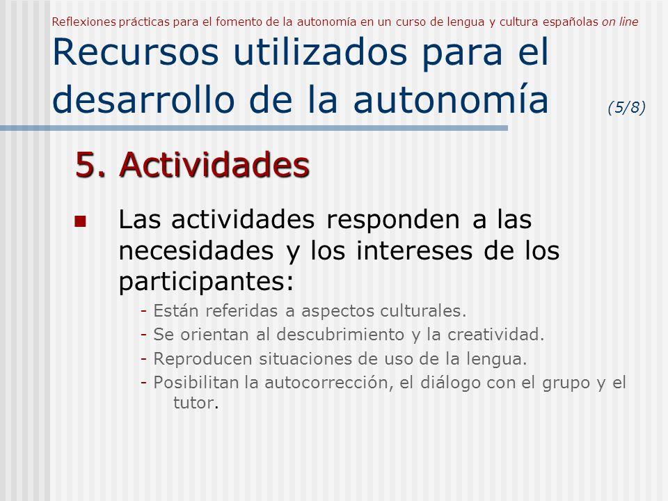 Reflexiones prácticas para el fomento de la autonomía en un curso de lengua y cultura españolas on line Recursos utilizados para el desarrollo de la autonomía (5/8)