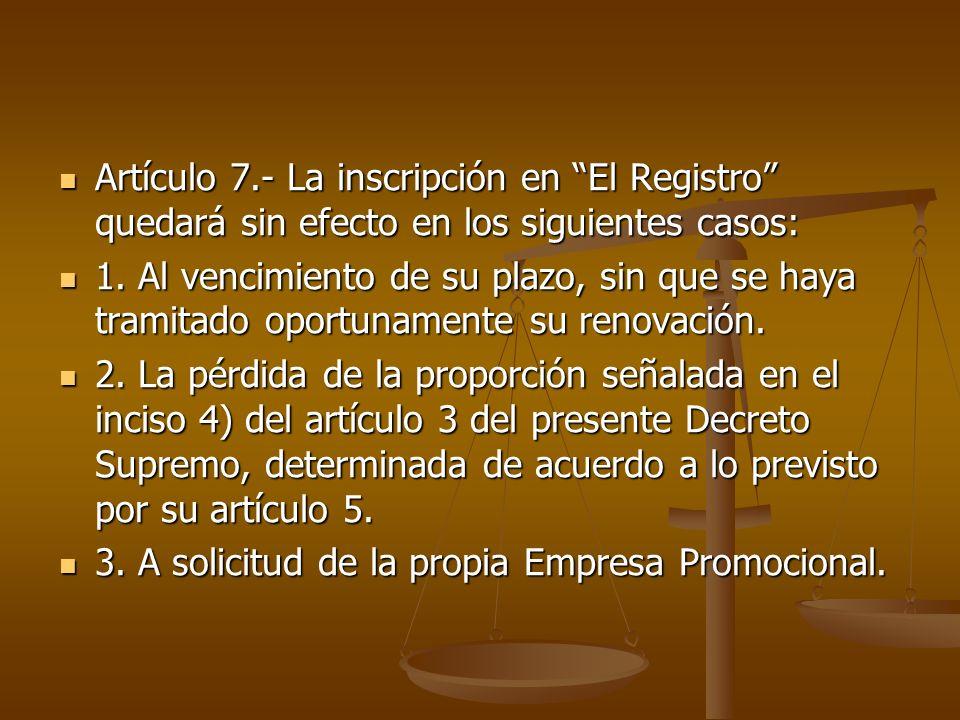 Artículo 7.- La inscripción en El Registro quedará sin efecto en los siguientes casos: