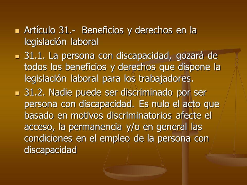 Artículo 31.- Beneficios y derechos en la legislación laboral