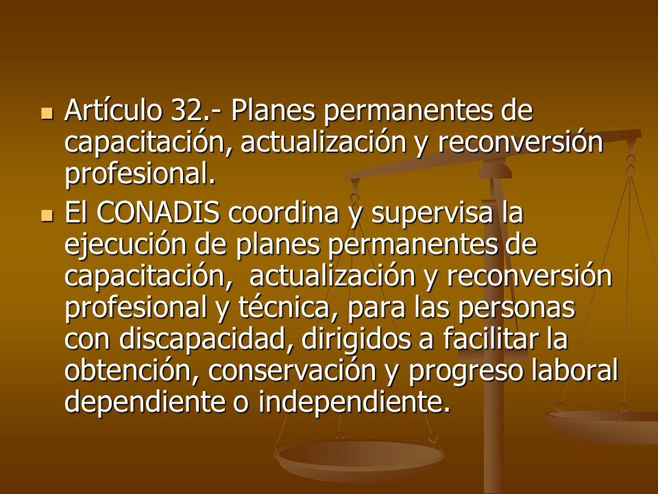 Artículo 32.- Planes permanentes de capacitación, actualización y reconversión profesional.