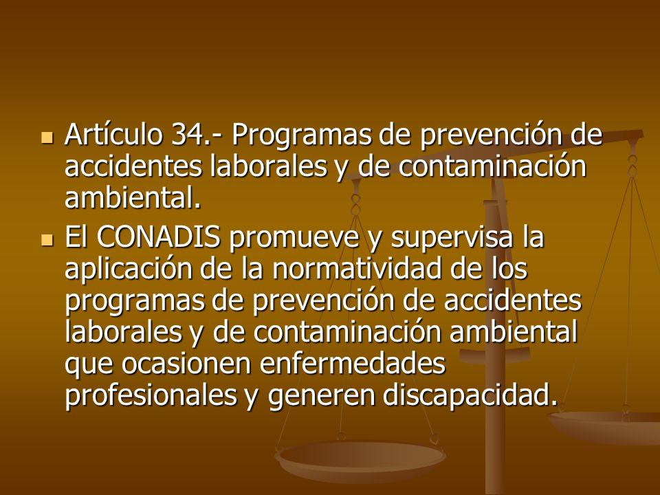 Artículo 34.- Programas de prevención de accidentes laborales y de contaminación ambiental.