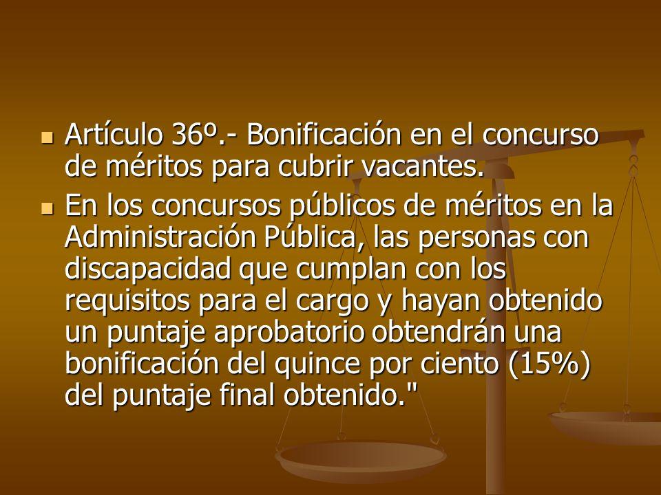 Artículo 36º.- Bonificación en el concurso de méritos para cubrir vacantes.