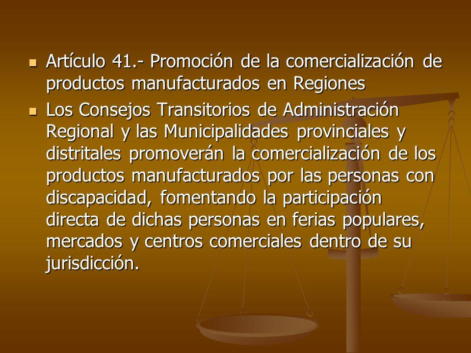 Artículo 41.- Promoción de la comercialización de productos manufacturados en Regiones