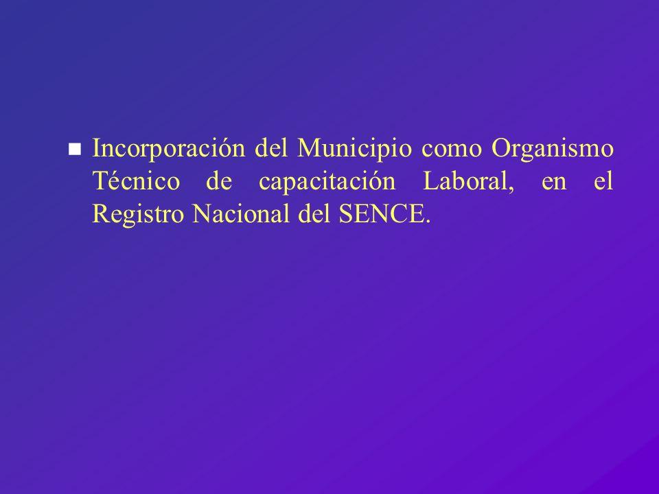 Incorporación del Municipio como Organismo Técnico de capacitación Laboral, en el Registro Nacional del SENCE.
