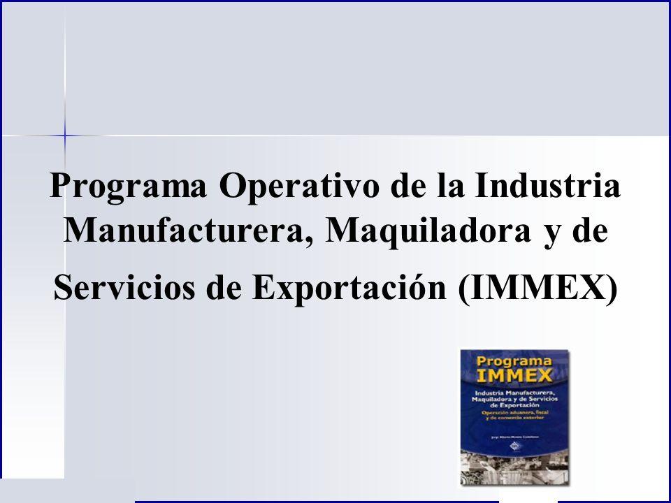 Programa Operativo de la Industria Manufacturera, Maquiladora y de Servicios de Exportación (IMMEX)