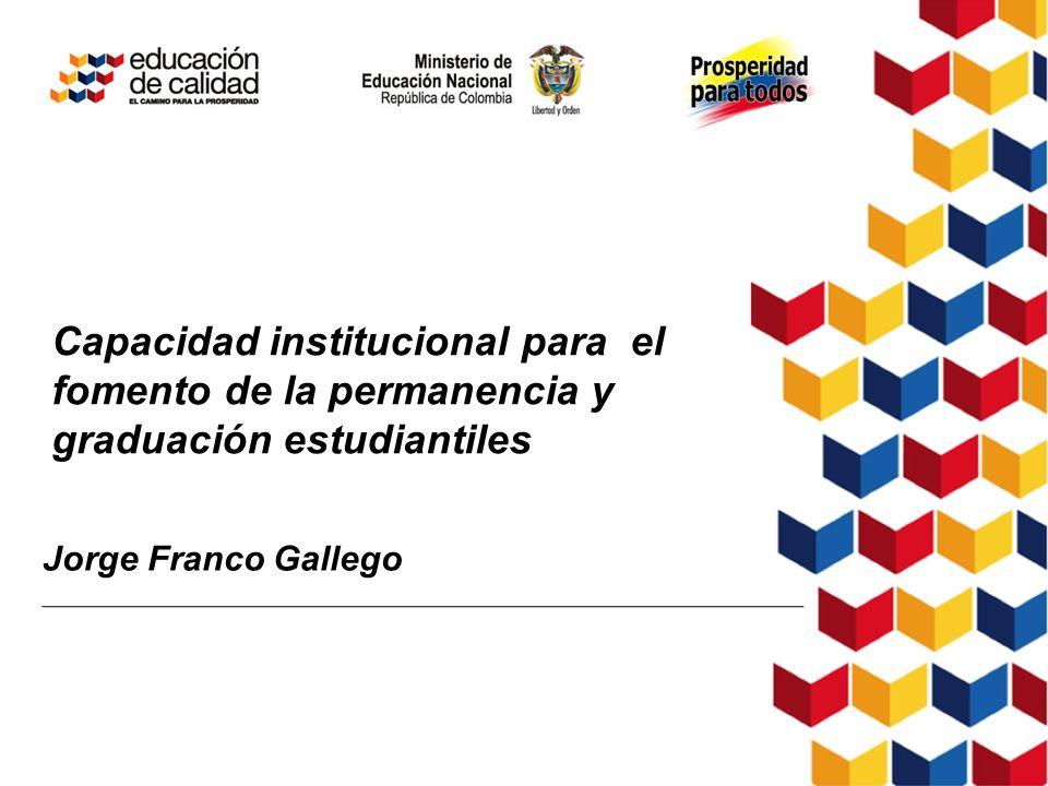 Capacidad institucional para el fomento de la permanencia y graduación estudiantiles