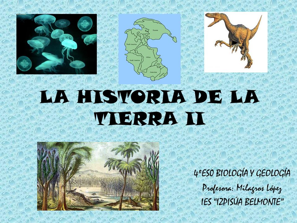 LA HISTORIA DE LA TIERRA II