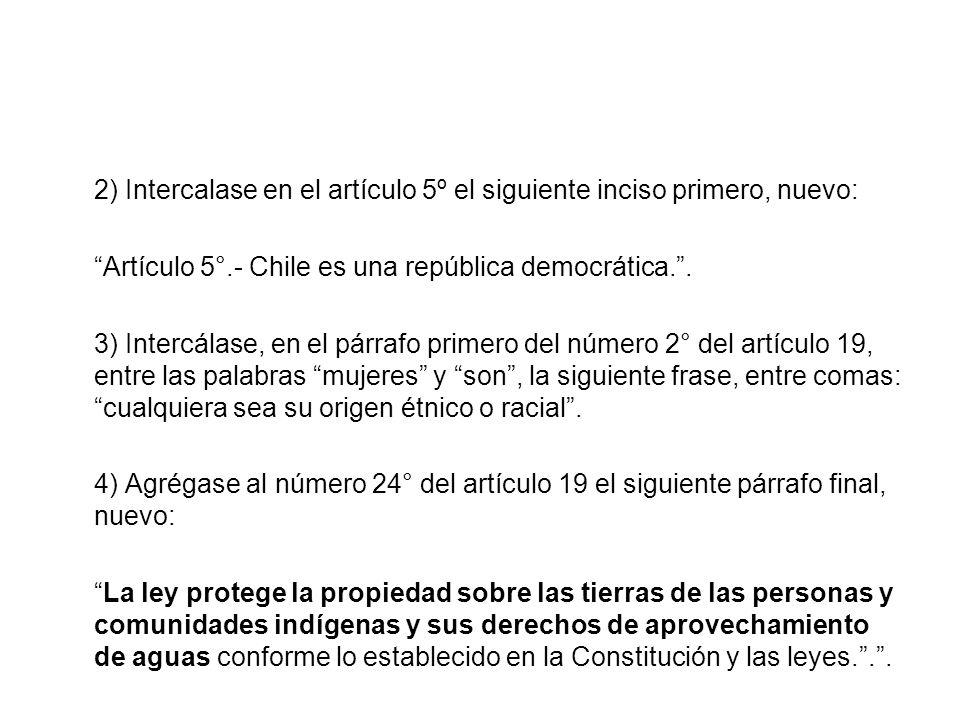 2) Intercalase en el artículo 5º el siguiente inciso primero, nuevo: