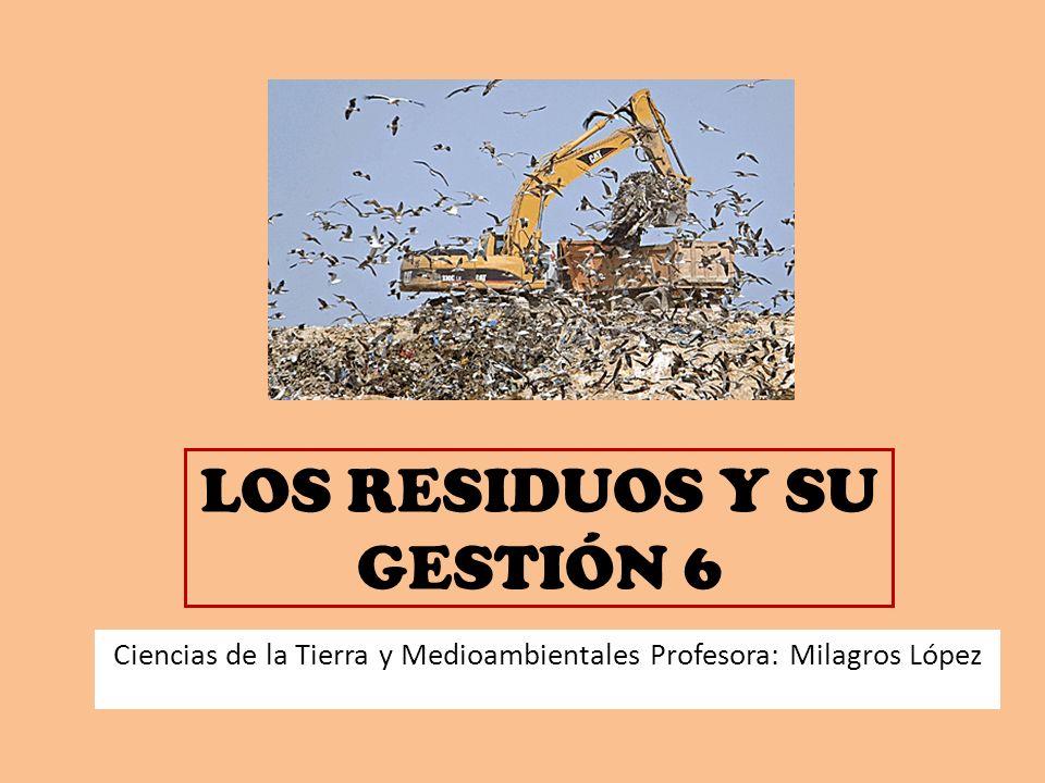 LOS RESIDUOS Y SU GESTIÓN 6