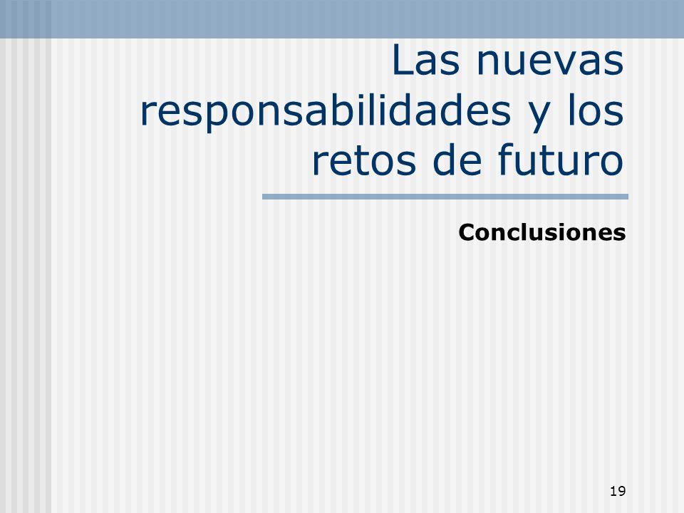 Las nuevas responsabilidades y los retos de futuro
