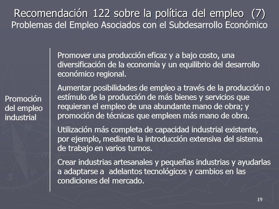 Recomendación 122 sobre la política del empleo (7) Problemas del Empleo Asociados con el Subdesarrollo Económico