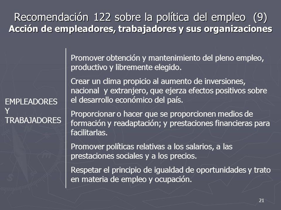 Recomendación 122 sobre la política del empleo (9) Acción de empleadores, trabajadores y sus organizaciones