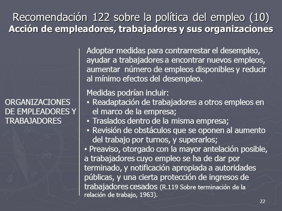 Recomendación 122 sobre la política del empleo (10) Acción de empleadores, trabajadores y sus organizaciones