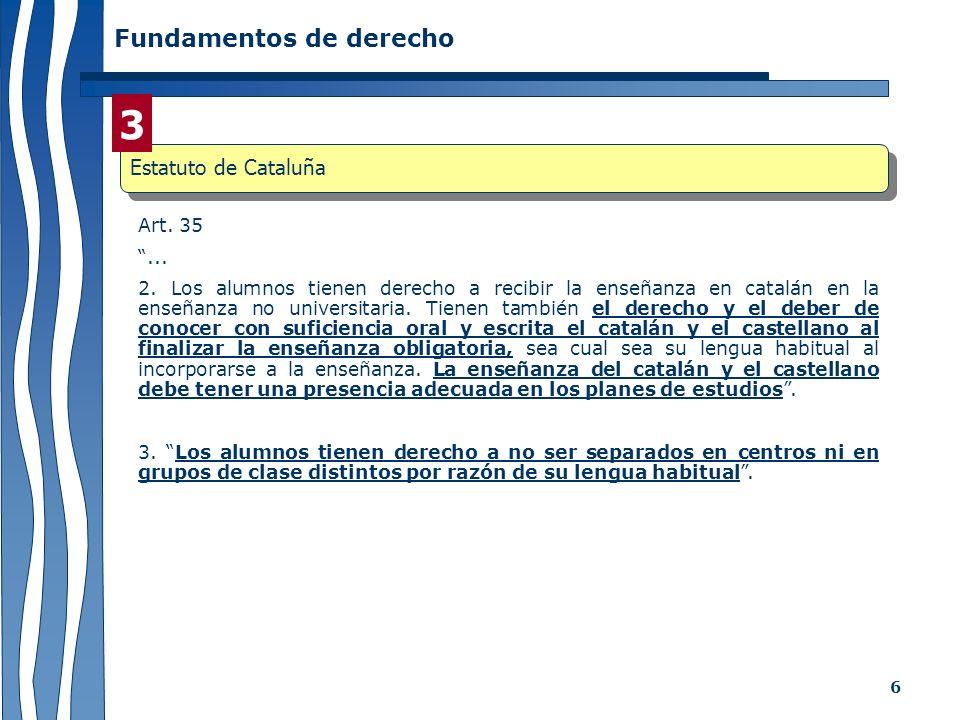 3 Fundamentos de derecho Estatuto de Cataluña Art. 35 ...