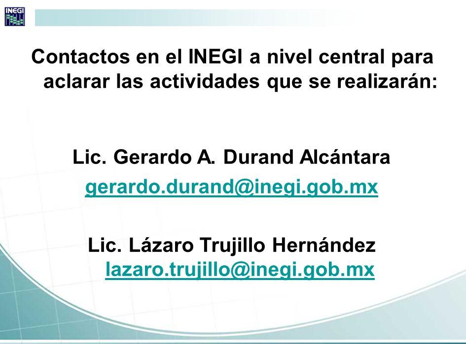 Lic. Gerardo A. Durand Alcántara gerardo.durand@inegi.gob.mx