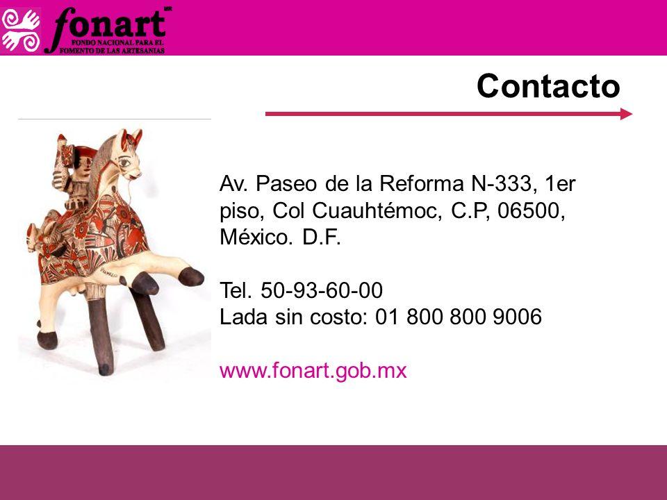 Contacto Av. Paseo de la Reforma N-333, 1er piso, Col Cuauhtémoc, C.P, 06500, México. D.F. Tel. 50-93-60-00.
