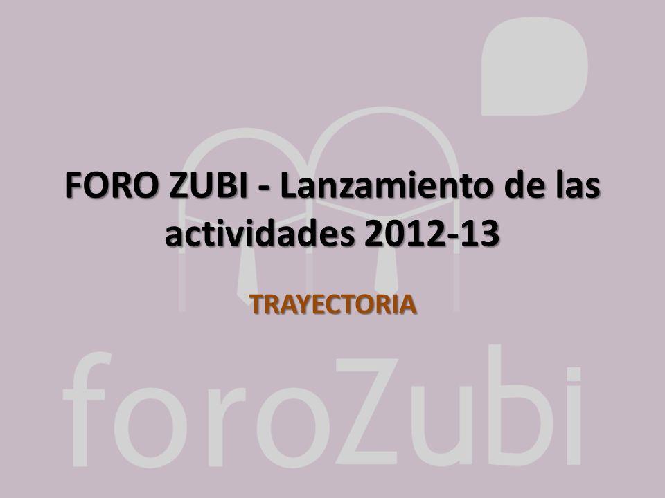 FORO ZUBI - Lanzamiento de las actividades 2012-13