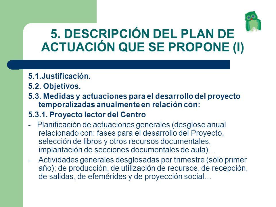5. DESCRIPCIÓN DEL PLAN DE ACTUACIÓN QUE SE PROPONE (I)