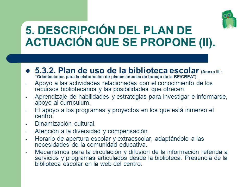 5. DESCRIPCIÓN DEL PLAN DE ACTUACIÓN QUE SE PROPONE (II).