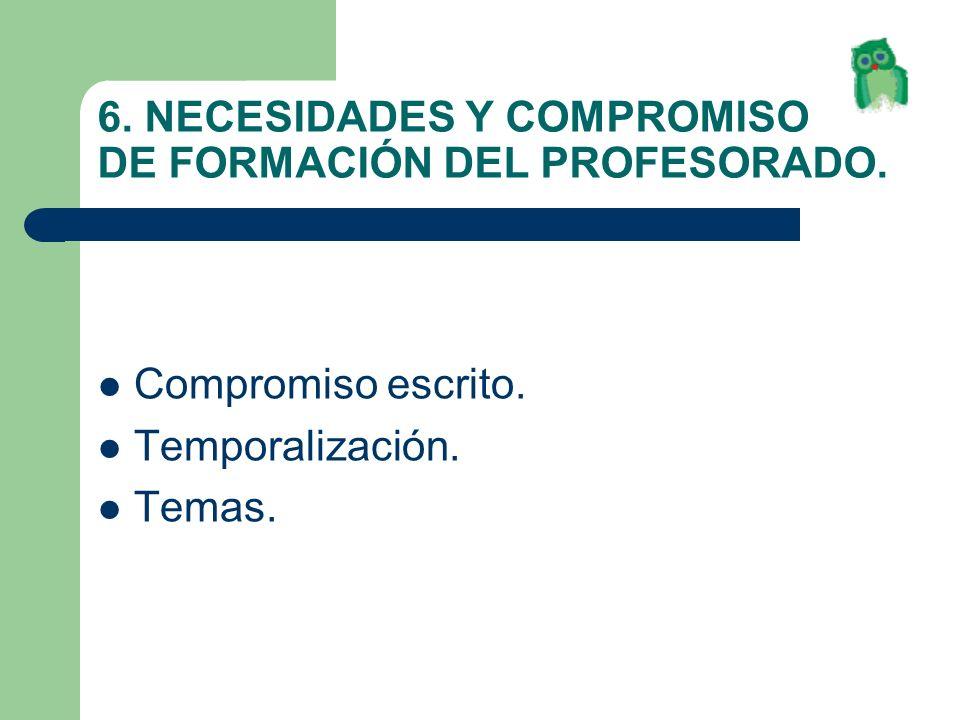 6. NECESIDADES Y COMPROMISO DE FORMACIÓN DEL PROFESORADO.