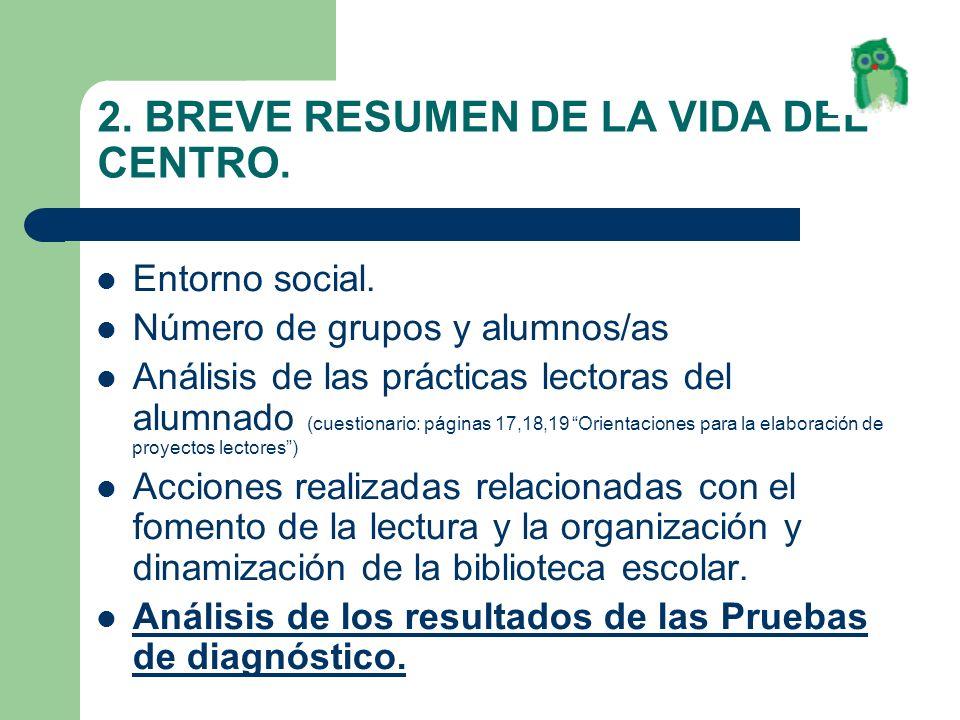 2. BREVE RESUMEN DE LA VIDA DEL CENTRO.