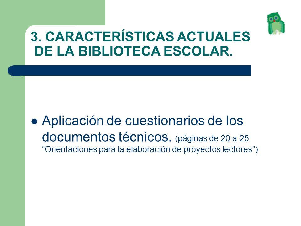 3. CARACTERÍSTICAS ACTUALES DE LA BIBLIOTECA ESCOLAR.