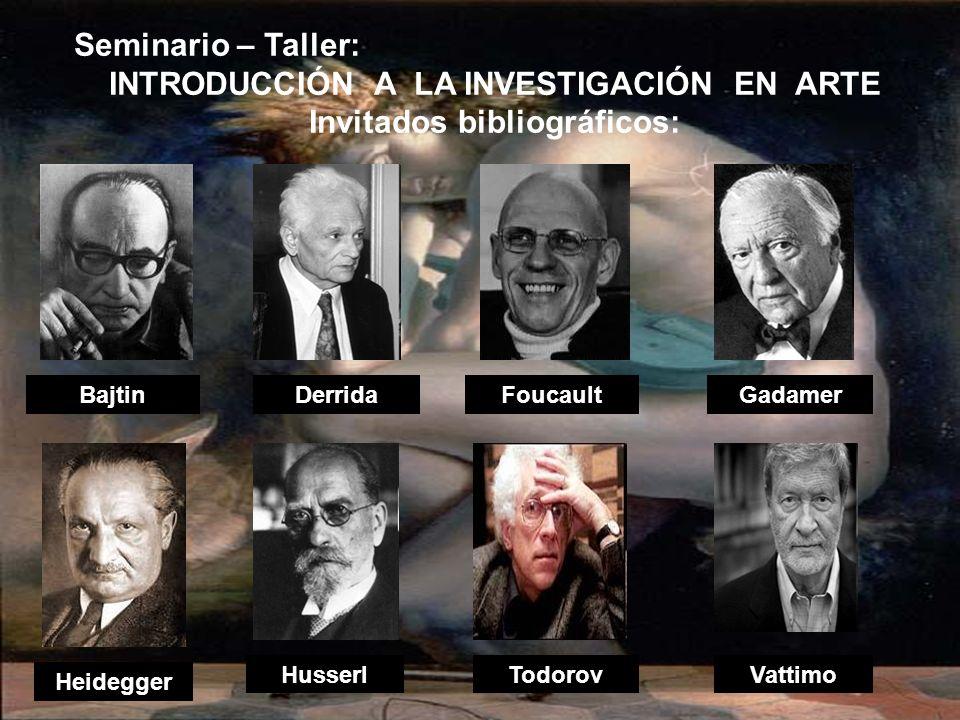 INTRODUCCIÓN A LA INVESTIGACIÓN EN ARTE Invitados bibliográficos:
