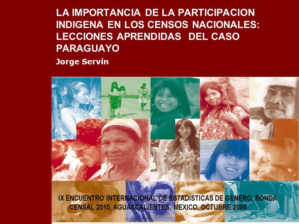 LA IMPORTANCIA DE LA PARTICIPACION INDIGENA EN LOS CENSOS NACIONALES: LECCIONES APRENDIDAS DEL CASO PARAGUAYO