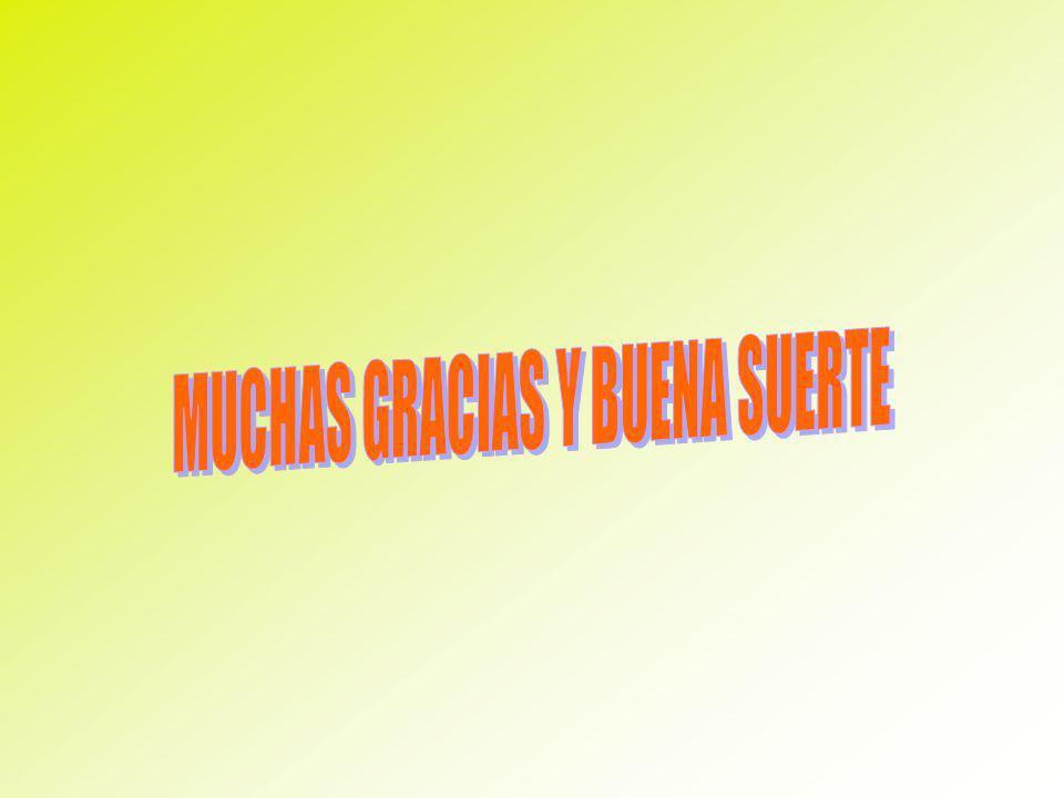 MUCHAS GRACIAS Y BUENA SUERTE