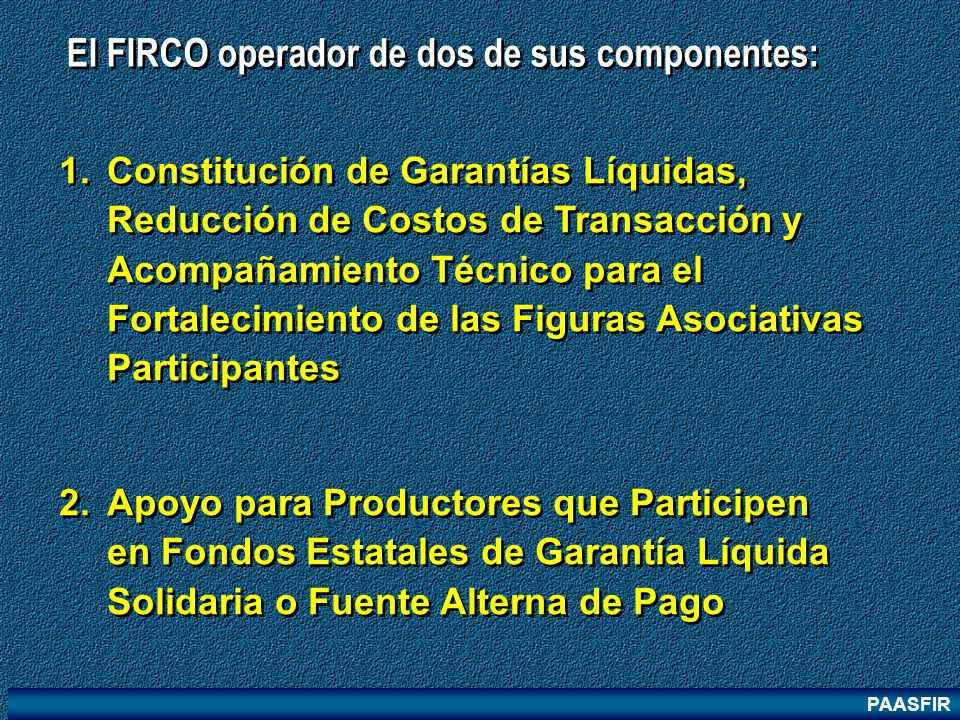 El FIRCO operador de dos de sus componentes: