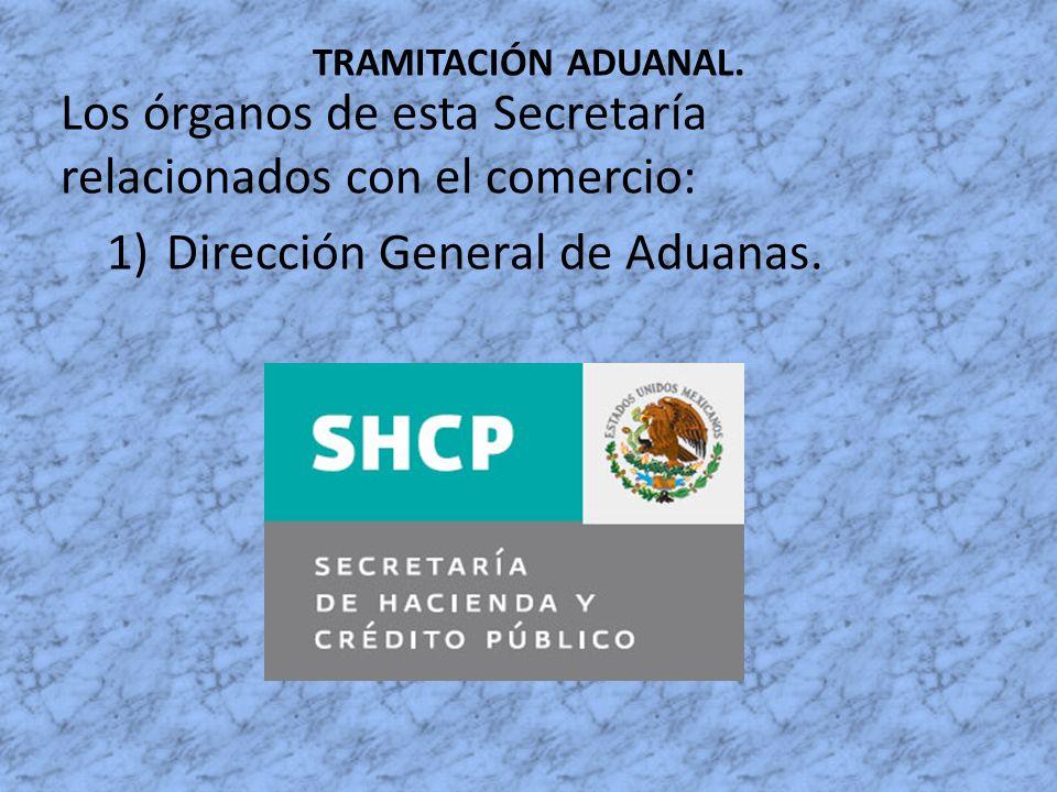 Los órganos de esta Secretaría relacionados con el comercio: