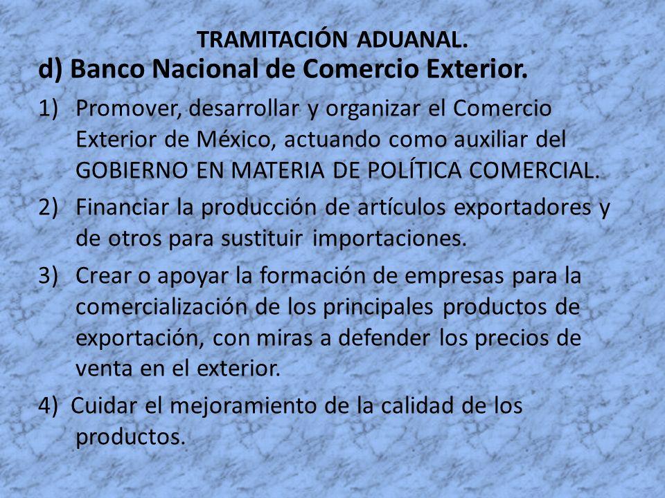 d) Banco Nacional de Comercio Exterior.