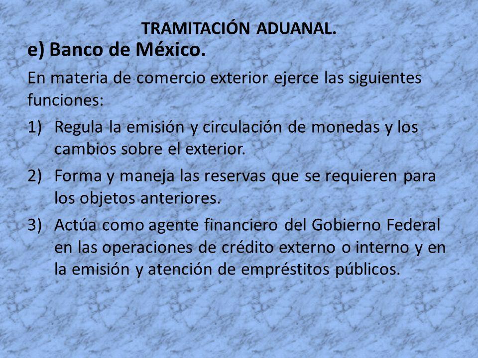 e) Banco de México. TRAMITACIÓN ADUANAL.