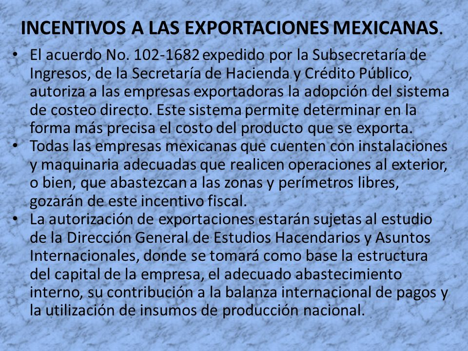 INCENTIVOS A LAS EXPORTACIONES MEXICANAS.
