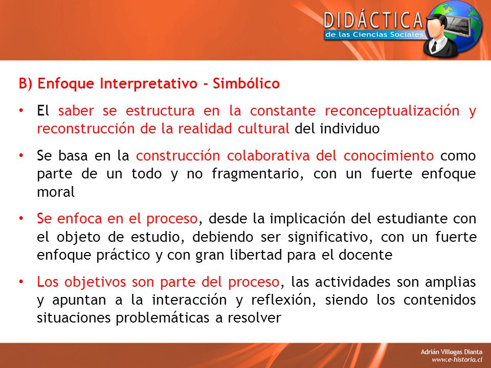 B) Enfoque Interpretativo - Simbólico