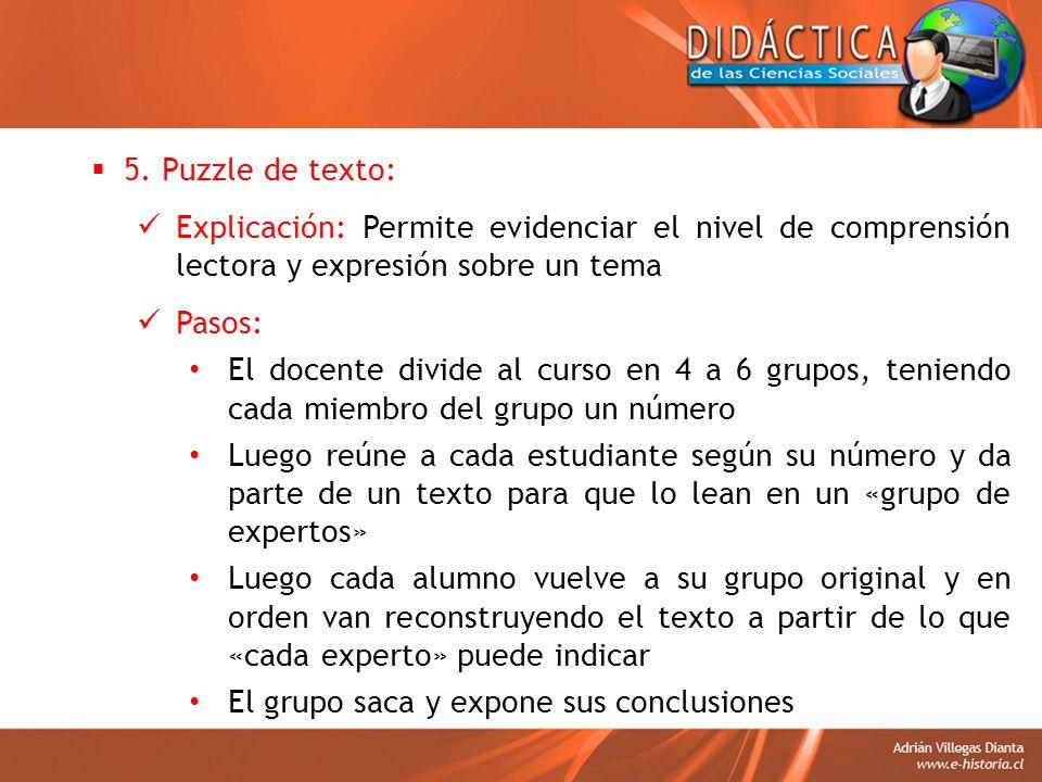 5. Puzzle de texto: Explicación: Permite evidenciar el nivel de comprensión lectora y expresión sobre un tema.