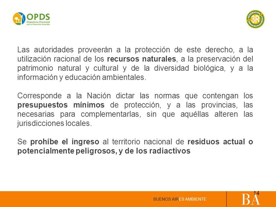 Las autoridades proveerán a la protección de este derecho, a la utilización racional de los recursos naturales, a la preservación del patrimonio natural y cultural y de la diversidad biológica, y a la información y educación ambientales.