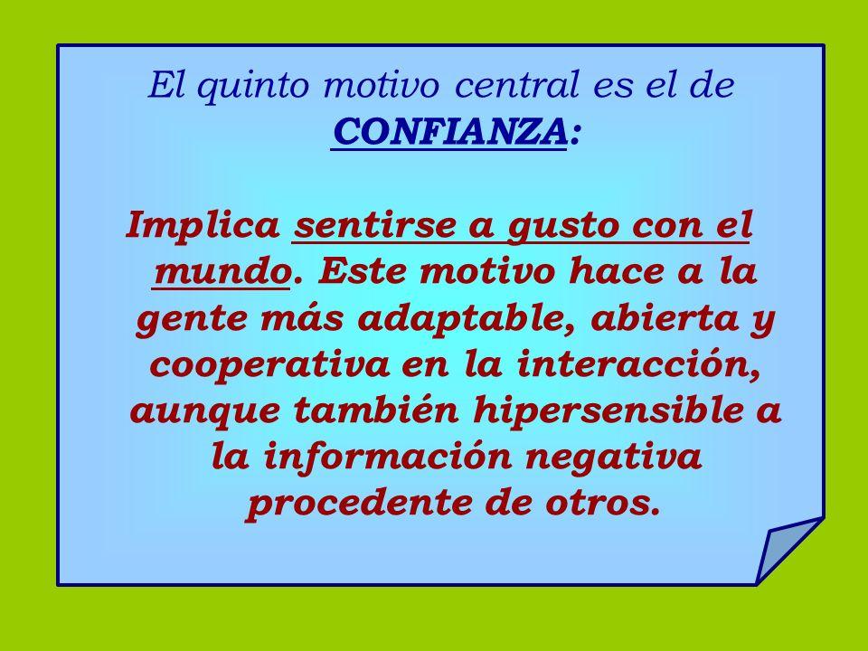 El quinto motivo central es el de CONFIANZA: