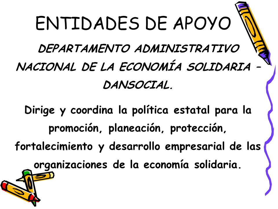 ENTIDADES DE APOYO DEPARTAMENTO ADMINISTRATIVO NACIONAL DE LA ECONOMÍA SOLIDARIA – DANSOCIAL.