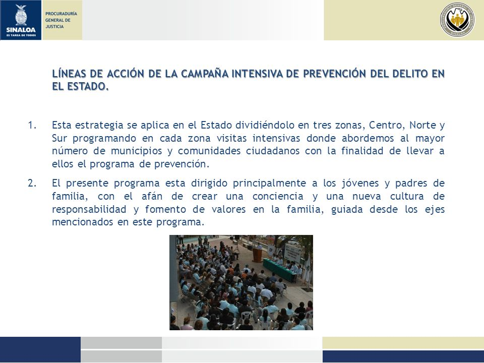 LÍNEAS DE ACCIÓN DE LA CAMPAÑA INTENSIVA DE PREVENCIÓN DEL DELITO EN EL ESTADO.