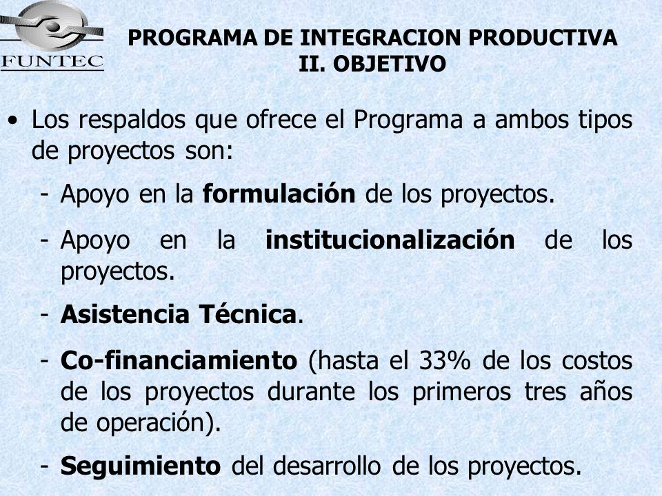 PROGRAMA DE INTEGRACION PRODUCTIVA II. OBJETIVO