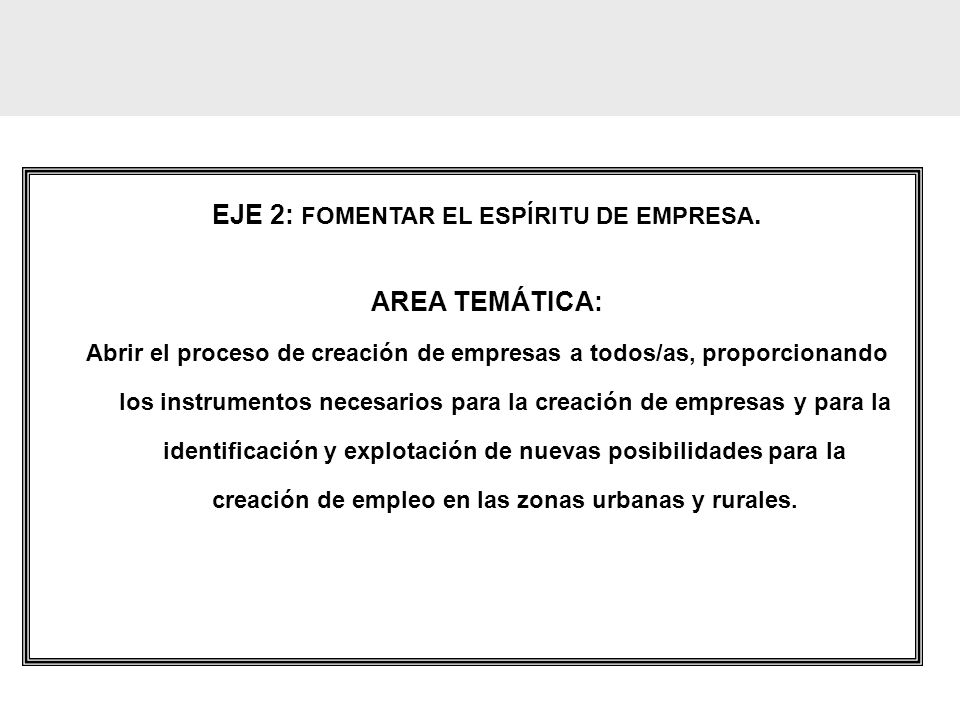 EJE 2: FOMENTAR EL ESPÍRITU DE EMPRESA.